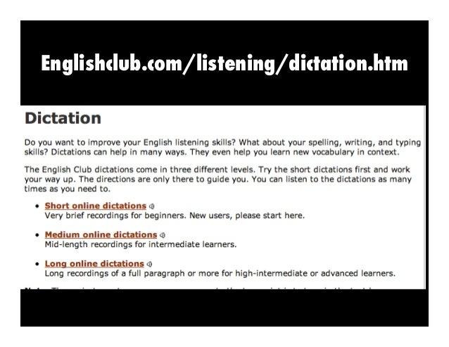Englishclub.com/listening/dictation.htm