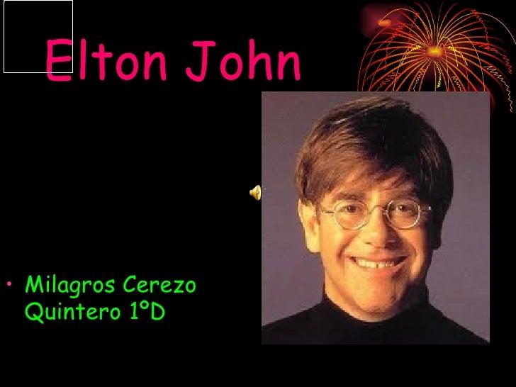 Elton John• Milagros Cerezo  Quintero 1ºD