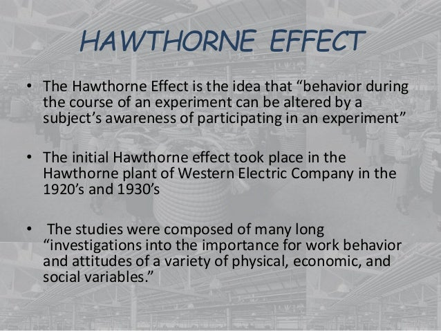 a look at the hawthorne experiments Manufacturing knowledge: a history of the hawthorne experiments (studies in economic history and policy: usa in the twentieth century.