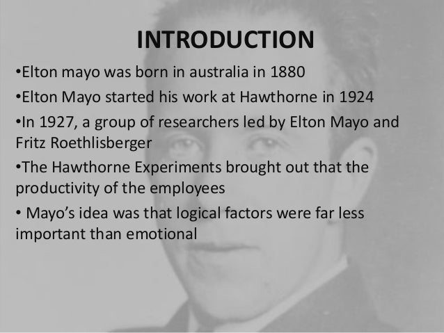 Elton Mayo's Hawthorne Experiment and It's Contributions to Management