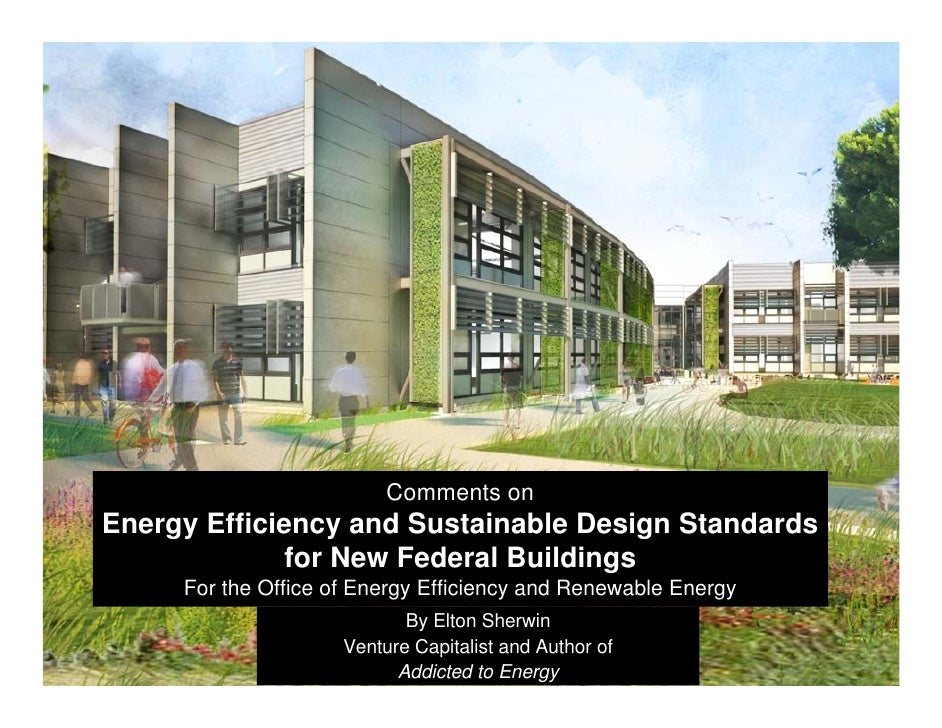 Comments on Energy Efficiency and Sustainable Design Standards               for New Federal Buildings      For the Office...