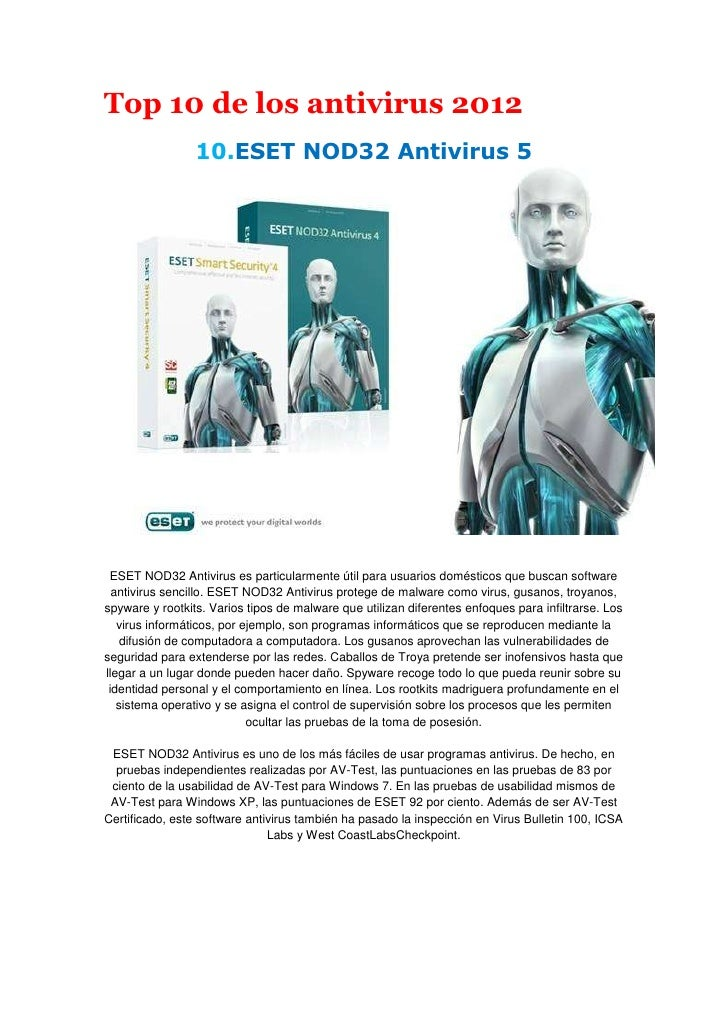 Top 10 de los antivirus 2012                 10.ESET NOD32 Antivirus 5 ESET NOD32 Antivirus es particularmente útil para u...