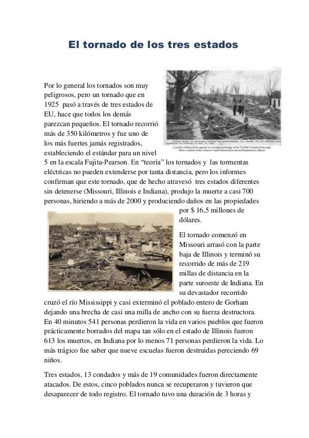El tornado de los tres estadosPor lo general los tornados son muypeligrosos, pero un tornado que en1925 pasó a través de t...