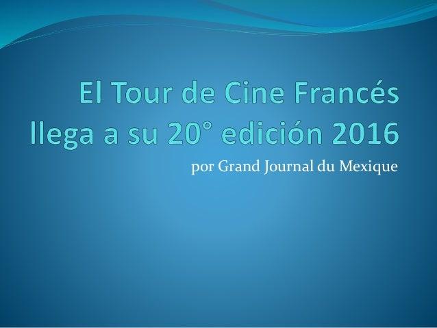 por Grand Journal du Mexique