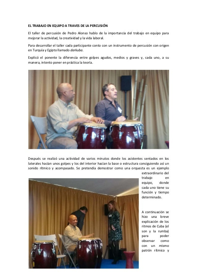 EL TRABAJO EN EQUIPO A TRAVES DE LA PERCUSIÓN El taller de percusión de Pedro Alonso hablo de la importancia del trabajo e...