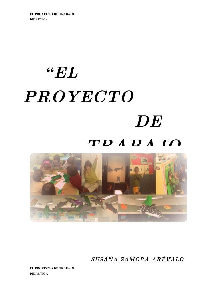 """EL PROYECTO DE TRABAJO DIDÁCTICA       """" EL PROYECTO                             DE                          TRABAJO      ..."""