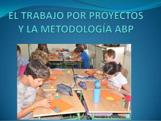 ¿Por qué deberíamos utilizar Metodologías Activas en el aula? Trabajo por proyectos y trabajo cooperativo.  Son propuesta...