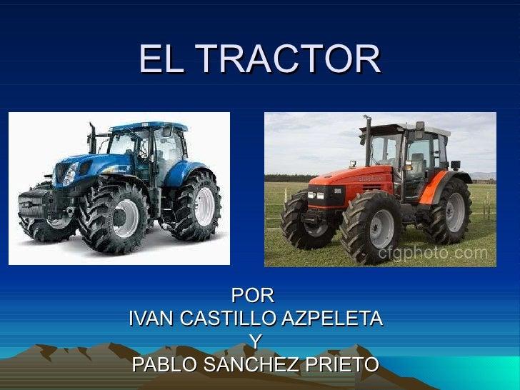 EL TRACTOR POR  IVAN CASTILLO AZPELETA Y PABLO SANCHEZ PRIETO