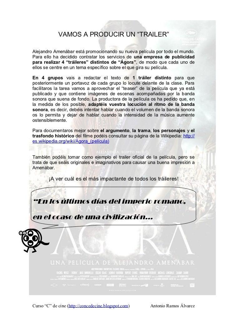 """VAMOS A PRODUCIR UN """"TRAILER""""Alejandro Amenábar está promocionando su nueva película por todo el mundo.Para ello ha decidi..."""