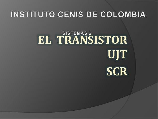 EL TRANSISTOR UJT SCR
