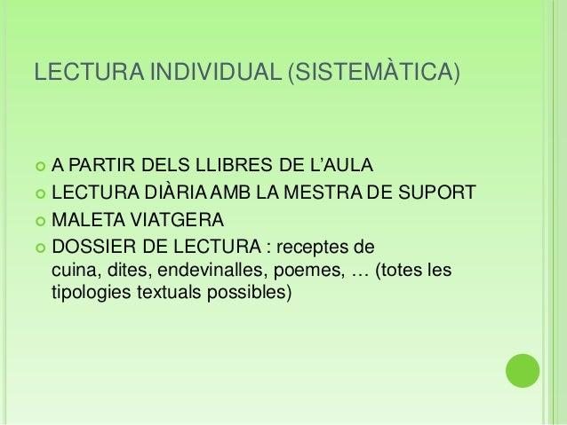 LECTURA INDIVIDUAL (SISTEMÀTICA) A PARTIR DELS LLIBRES DE L'AULA LECTURA DIÀRIA AMB LA MESTRA DE SUPORT MALETA VIATGERA...
