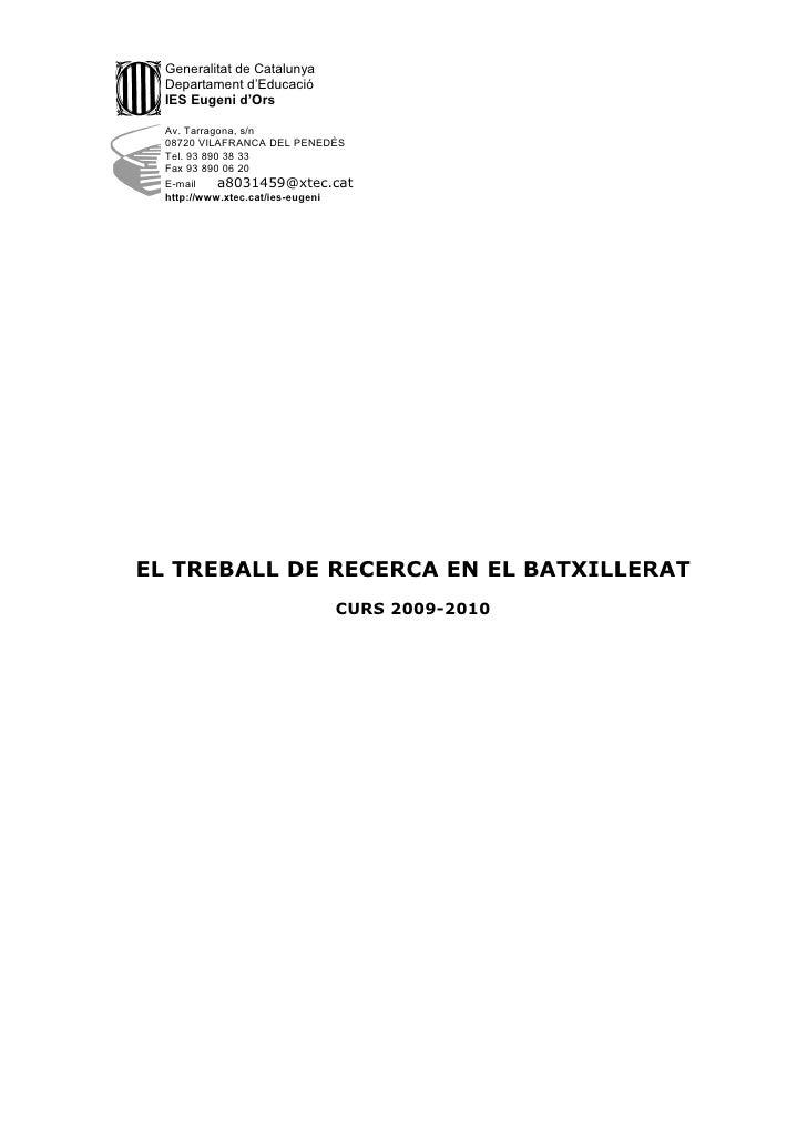 Generalitat de Catalunya   Departament d'Educació   IES Eugeni d'Ors    Av. Tarragona, s/n   08720 VILAFRANCA DEL PENEDÈS ...