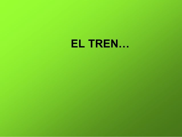 EL TREN…