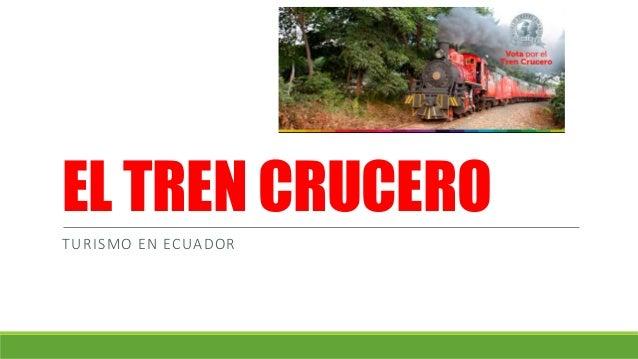 EL TREN CRUCERO TURISMO EN ECUADOR