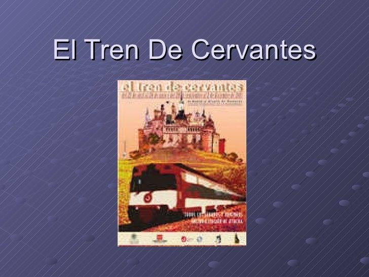 El Tren De Cervantes
