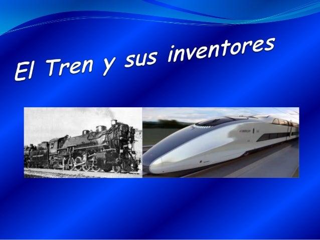 Su inventorGeorge Stephenson        George Stephenson (9 de junio          de 1781 – 12 de agosto de            1848), fue...