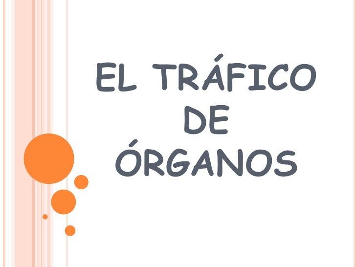 EL TRÁFICO DE ÓRGANOS<br />