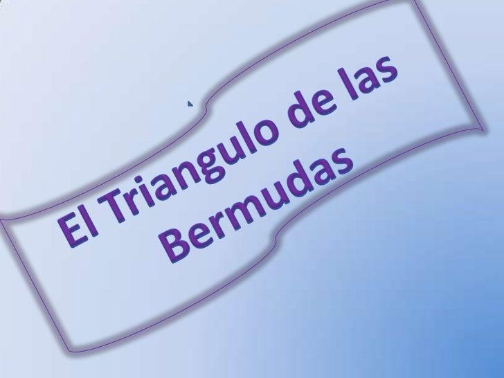 El Triangulo de las Bermudas <br />