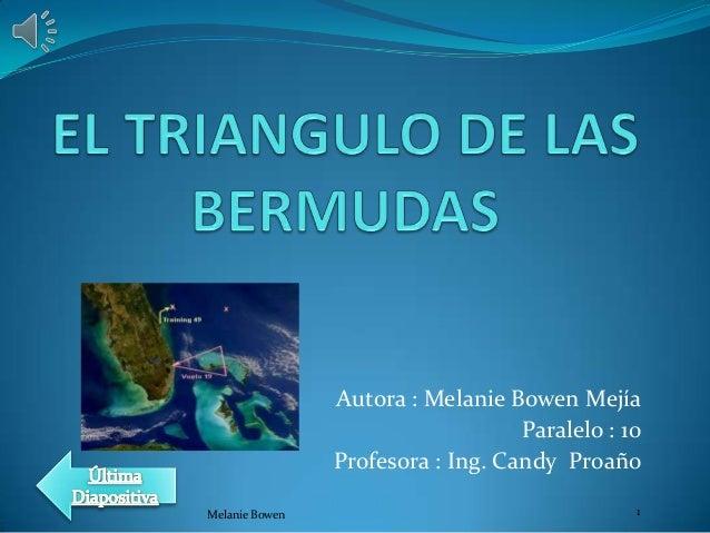 Autora : Melanie Bowen Mejía Paralelo : 10 Profesora : Ing. Candy Proaño Melanie Bowen  1
