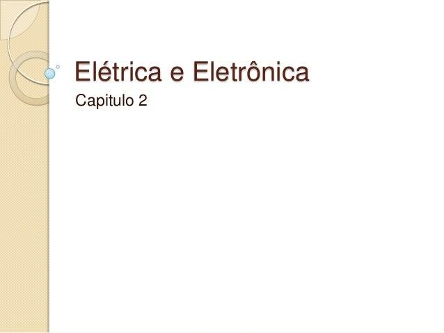 Elétrica e Eletrônica Capitulo 2