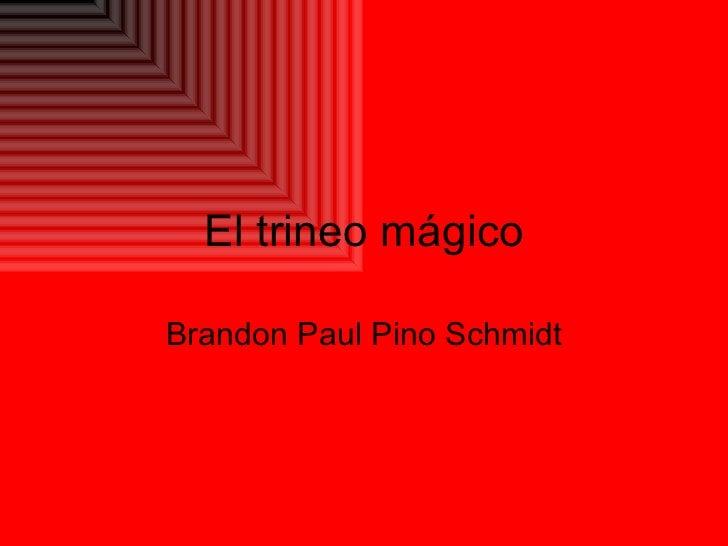 El trineo mágico Brandon Paul Pino Schmidt
