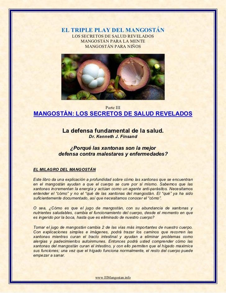 EL TRIPLE PLAY DEL MANGOSTÁN                    LOS SECRETOS DE SALUD REVELADOS                       MANGOSTÁN PARA LA ME...