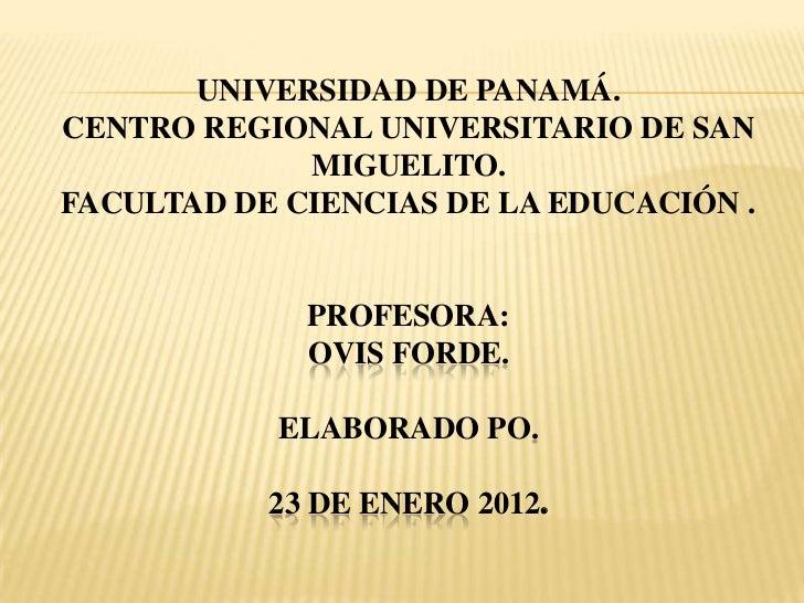 UNIVERSIDAD DE PANAMÁ.CENTRO REGIONAL UNIVERSITARIO DE SAN             MIGUELITO.FACULTAD DE CIENCIAS DE LA EDUCACIÓN .   ...