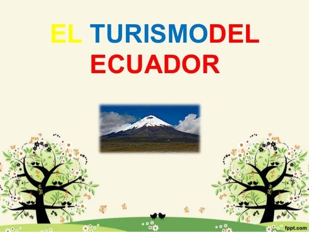 EL TURISMODEL ECUADOR