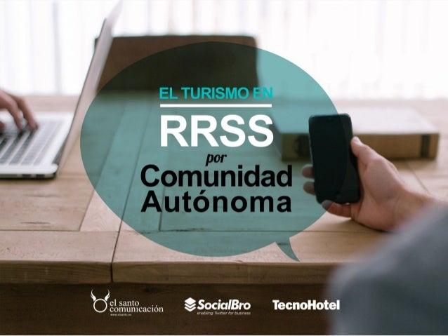 El Santo Comunicación, SocialBro y TecnoHotel aúnan esfuerzos para editar este primer informe orientado a cuantificar la e...