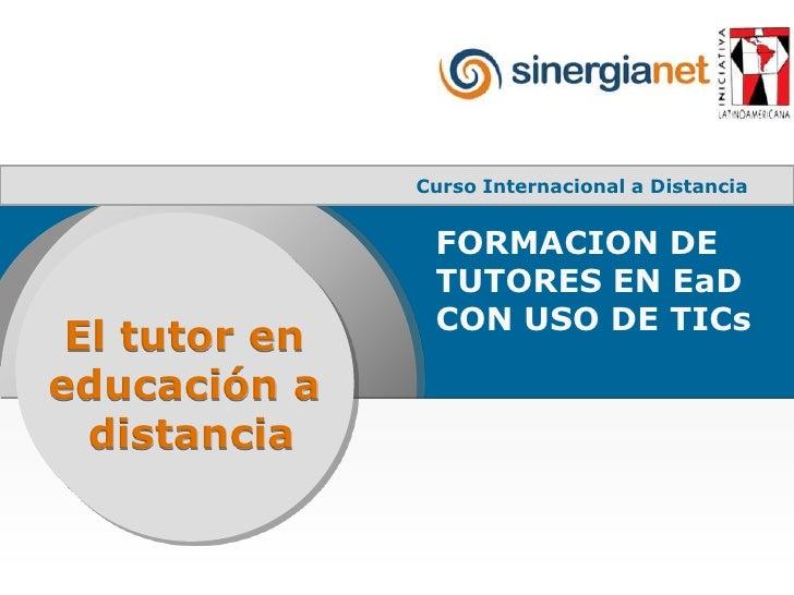 El tutor en <br />educación a <br />distancia<br />
