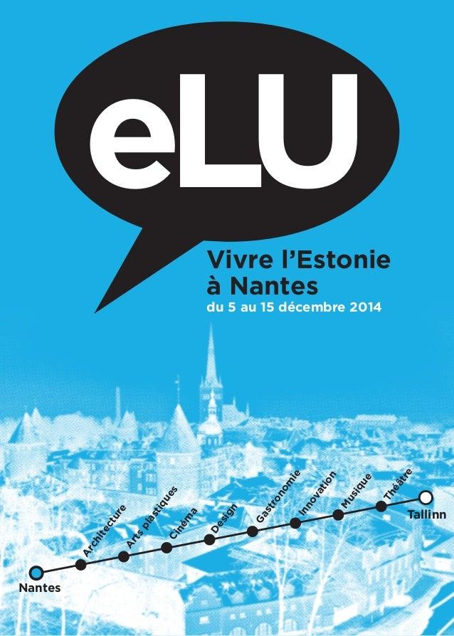 du 5 au 15 décembre 2014  Architecture  Arts plastiques  Cinéma  Design  Gastronomie  Inno  vation  Musique  Théâtre  Nant...