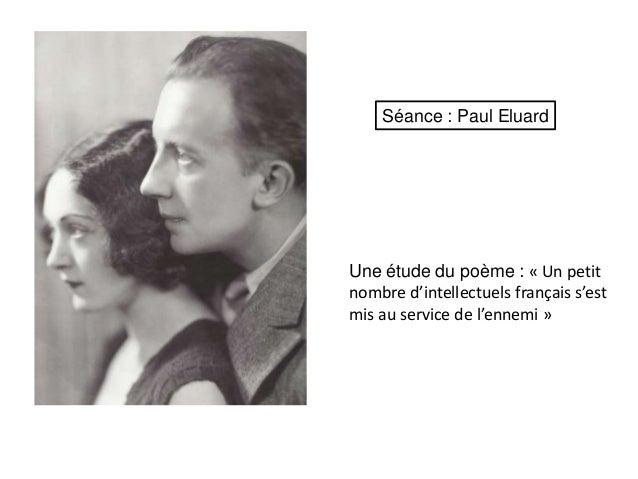 Une étude du poème : « Un petitnombre d'intellectuels français s'estmis au service de l'ennemi »Séance : Paul Eluard