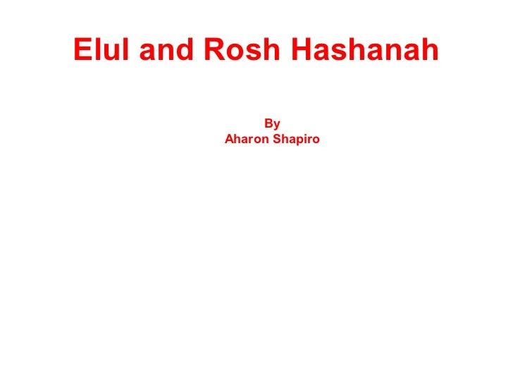 Elul and Rosh Hashanah              By         Aharon Shapiro