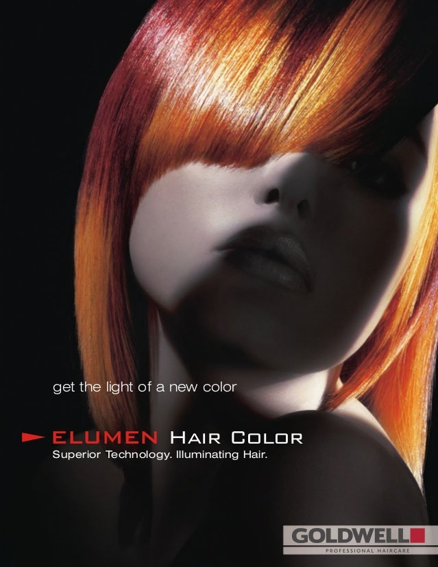 get the light of a new color ELUMEN Hair Color Superior Technology. Illuminating Hair. GOLDWELL COSMETICS 981 Corporate Bo...