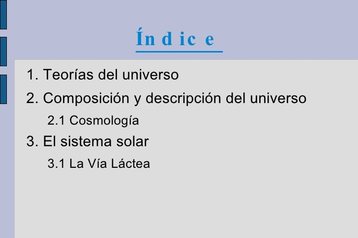 Índice <ul><li>1. Teorías del universo