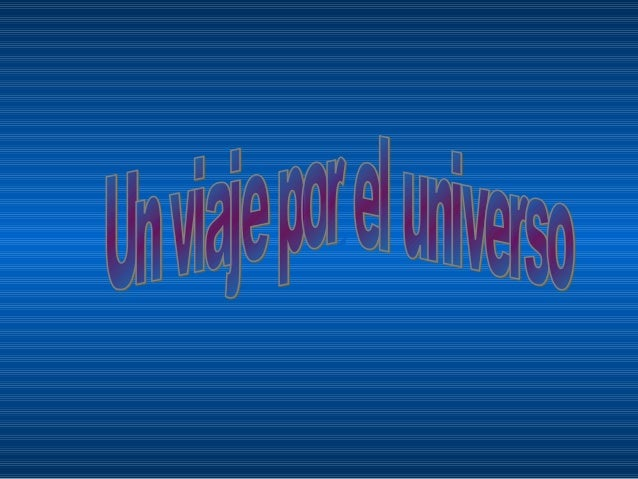 El universo contiene cientos de miles de  galaxias.    Una de esas galaxias es nuestra      llamada Via Lactea. Contiene  ...
