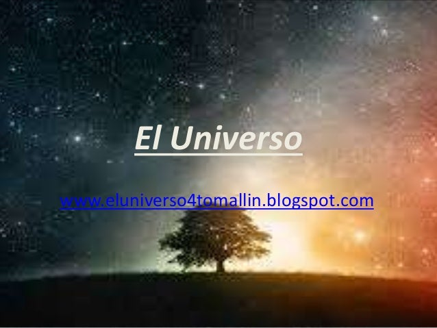El Universo www.eluniverso4tomallin.blogspot.com