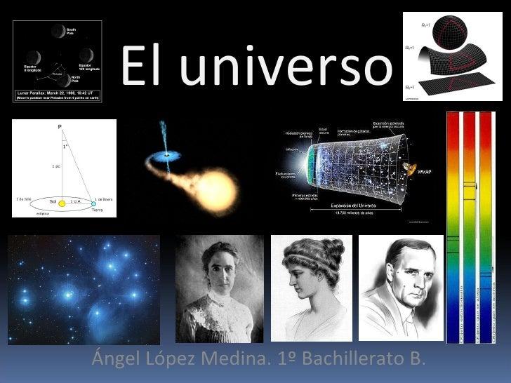 El universo Ángel López Medina. 1º Bachillerato B.