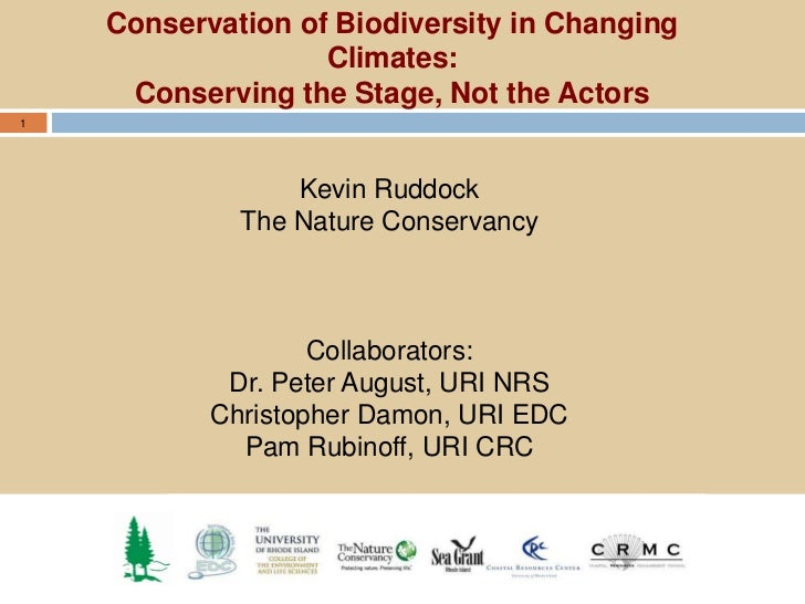 Conservation of Biodiversity in Changing                   Climates:     Conserving the Stage, Not the Actors1            ...
