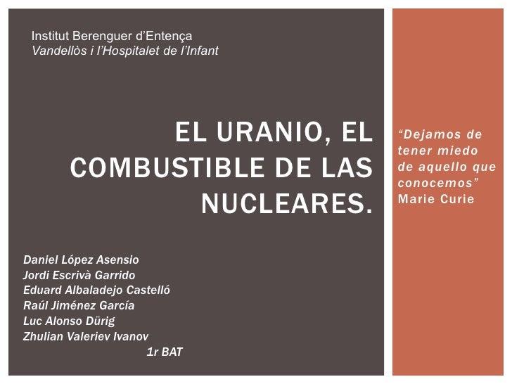 """Institut Berenguer d'Entença Vandellòs i l'Hospitalet de l'Infant             EL URANIO, EL              """"Dejamos de      ..."""