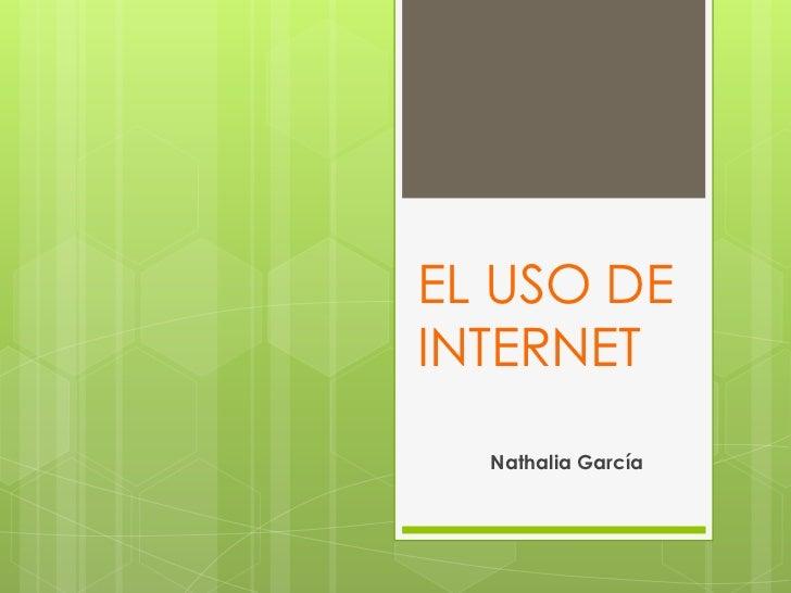 EL USO DEINTERNET  Nathalia García