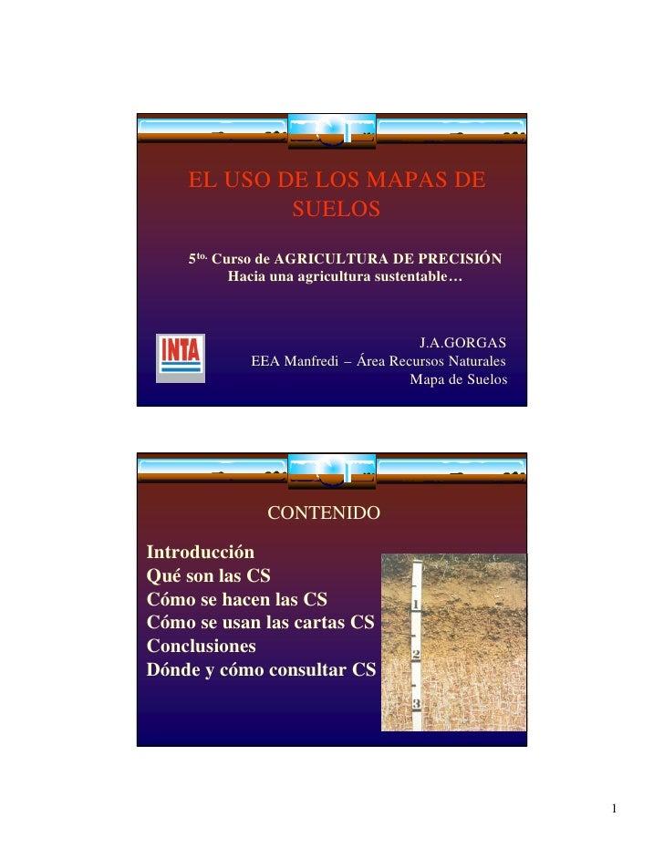 EL USO DE LOS MAPAS DE             SUELOS      5to. Curso de AGRICULTURA DE PRECISIÓN            Hacia una agricultura sus...