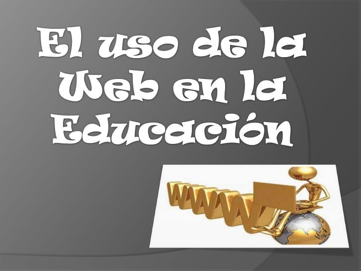 Eluso de la Web en la Educación<br />
