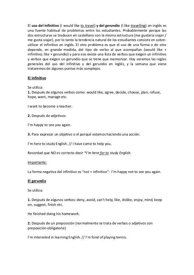 El uso del infinitivo (I would like to travel) y del gerundio (I like travelling) en inglés esuna fuente habitual de probl...