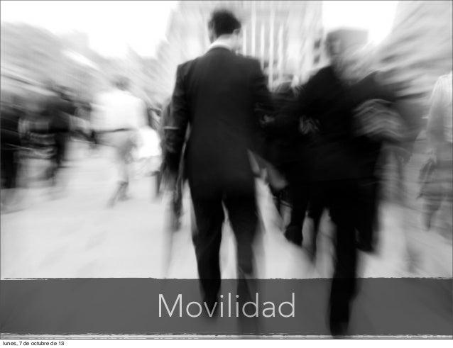 Movilidad lunes, 7 de octubre de 13