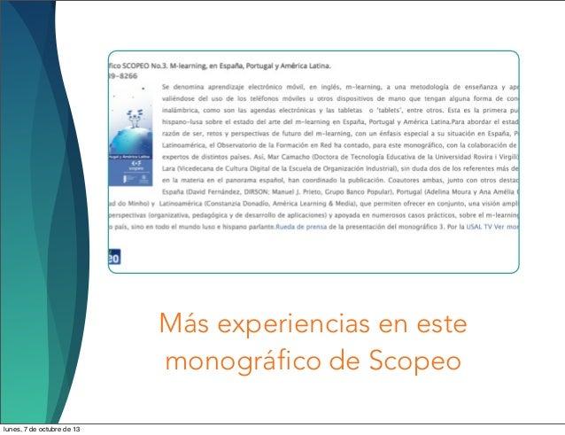 Más experiencias en este monográfico de Scopeo lunes, 7 de octubre de 13