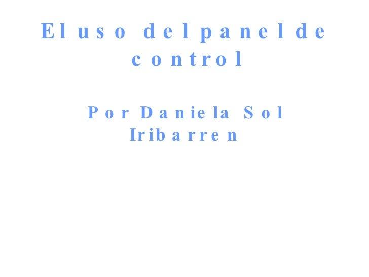 El uso del panel de control Por Daniela Sol Iribarren