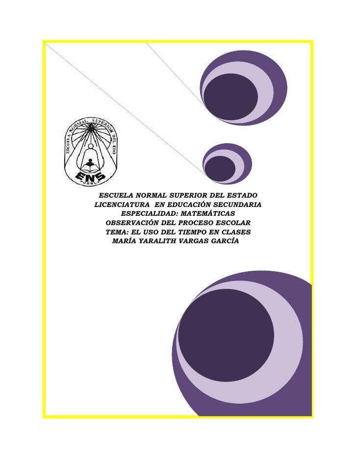 ESCUELA NORMAL SUPERIOR DEL ESTADO LICENCIATURA EN EDUCACIÓN SECUNDARIA       ESPECIALIDAD: MATEMÁTICAS    OBSERVACIÓN DEL...