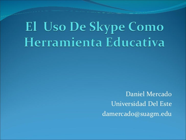 Daniel Mercado Universidad Del Este [email_address]