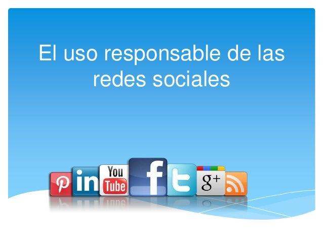 El uso responsable de las redes sociales